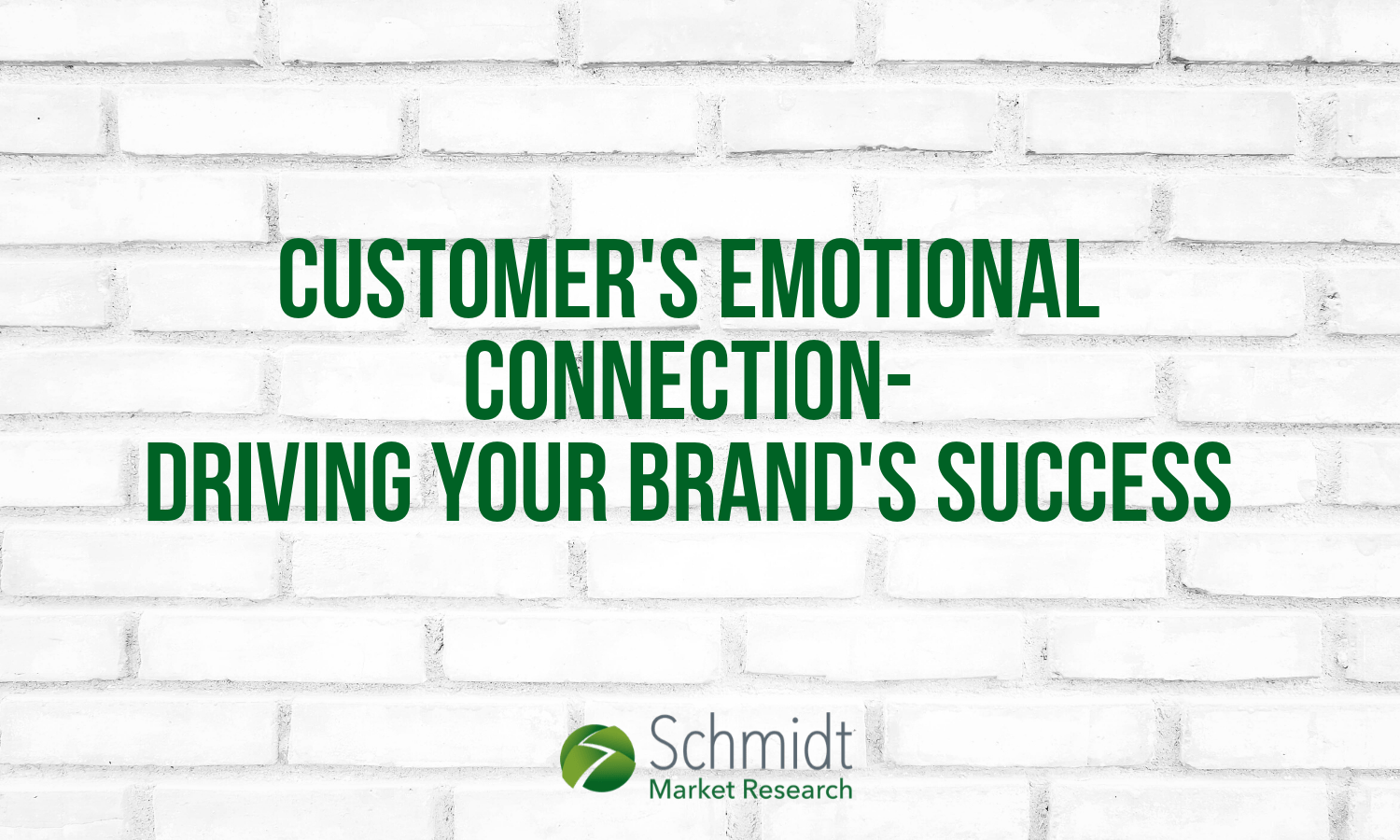 Schmidt Market Research: Customer's emotional connection- driving your brand's success with EC5
